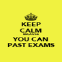 KEEP CALM BECAUSE YOU CAN PAST EXAMS - Personalised Poster A4 size