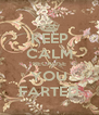 KEEP CALM BECAUSE YOU FARTED - Personalised Poster A4 size