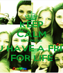 KEEP CALM BECAUSE YOU HAVE A FRIEND FOR LIFE - Personalised Poster A4 size