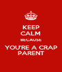 KEEP CALM BECAUSE YOU'RE A CRAP PARENT - Personalised Poster A4 size