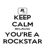 KEEP CALM BECAUSE YOU'RE A ROCKSTAR - Personalised Poster A4 size