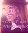 KEEP CALM BECAUSE YOU'RE AN OVERCOMER - Personalised Poster A4 size