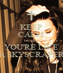 KEEP CALM because YOU'RE LIKE A SKYSCRAPER - Personalised Poster A4 size