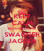 KEEP CALM BECAUSE YOU'RE SWAGGER JAGGER - Personalised Poster A4 size