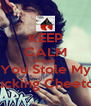 KEEP CALM Because  You Stole My Fucking Cheetos - Personalised Poster A4 size