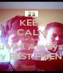 KEEP CALM because You Will Always Be My BEST FRIEND - Personalised Poster A4 size