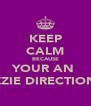 KEEP CALM BECAUSE YOUR AN  AUZZIE DIRECTIONER  - Personalised Poster A4 size