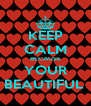 KEEP CALM BECAUSE YOUR BEAUTIFUL  - Personalised Poster A4 size