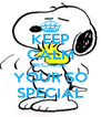 KEEP CALM BECAUSE  YOUR SO SPECIAL - Personalised Poster A4 size