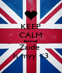 KEEP CALM Because Zaide  Is myy <3 - Personalised Poster A4 size
