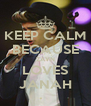 KEEP CALM BECAUSE ZAYN LOVES JANAH - Personalised Poster A4 size