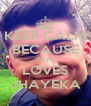KEEP CALM BECAUSE ZAYN LOVES JHAYEKA - Personalised Poster A4 size