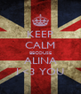 KEEP CALM BECOUSE ALINA I <3 YOU - Personalised Poster A4 size