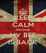 KEEP CALM becouse MY BFF IS BACK - Personalised Poster A4 size