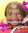 KEEP CALM Becoz You alwasv Luv me :) - Personalised Poster A4 size