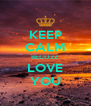 KEEP CALM BECOZZ LOVE YOU - Personalised Poster A4 size