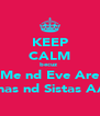 KEEP CALM becuz  Me nd Eve Are Bmas nd Sistas AAF - Personalised Poster A4 size