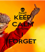 KEEP CALM BEFORE I FORGET - Personalised Poster A4 size