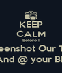 KEEP CALM Before I Screenshot Our Text And @ your BF - Personalised Poster A4 size