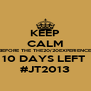 KEEP CALM BEFORE THE THE20/20EXPERIENCE 10 DAYS LEFT  #JT2013 - Personalised Poster A4 size