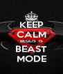 KEEP CALM BEGLIS  IS BEAST MODE - Personalised Poster A4 size