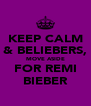 KEEP CALM & BELIEBERS, MOVE ASIDE FOR REMI BIEBER - Personalised Poster A4 size