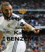 Keep Calm & Believe in Karim BENZEMA - Personalised Poster A4 size