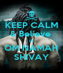 KEEP CALM & Believe  IN OM NAMAH SHIVAY - Personalised Poster A4 size