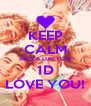 KEEP CALM BELLA DALTON 1D LOVE YOU! - Personalised Poster A4 size