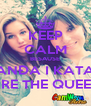 KEEP CALM BESAUSE ANĐA I KATA ARE THE QUEEN - Personalised Poster A4 size