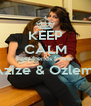 KEEP CALM best frends frover Azize & Ozlem   - Personalised Poster A4 size