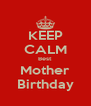 KEEP CALM Best Mother Birthday - Personalised Poster A4 size