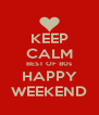 KEEP CALM BEST OF 80s HAPPY WEEKEND - Personalised Poster A4 size