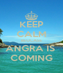 KEEP CALM BEUCASE ANGRA IS  COMING - Personalised Poster A4 size