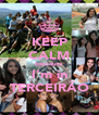 KEEP CALM beucause I'm in TERCEIRÃO - Personalised Poster A4 size