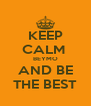 KEEP CALM  BEYMO AND BE THE BEST - Personalised Poster A4 size