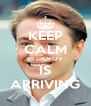KEEP CALM BEZRUKOV IS ARRIVING - Personalised Poster A4 size
