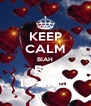 KEEP CALM BIAH Faz 15 anos!! - Personalised Poster A4 size