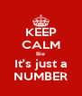 KEEP CALM Bie It's just a NUMBER - Personalised Poster A4 size