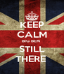 KEEP CALM BIG BEN  STILL THERE  - Personalised Poster A4 size