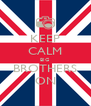KEEP CALM BIG BROTHERS ON - Personalised Poster A4 size