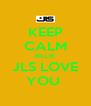 KEEP CALM BILLIE JLS LOVE YOU  - Personalised Poster A4 size