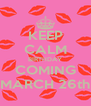 KEEP CALM BIRTHDAY COMING MARCH 26th - Personalised Poster A4 size