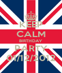 KEEP CALM BIRTHDAY PARTY 01/12/2012 - Personalised Poster A4 size