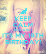KEEP CALM BISH WHET IT'S MY 19TH BIRTHDAY! - Personalised Poster A4 size