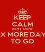 KEEP CALM BISHY CREW SIX MORE DAYS TO GO - Personalised Poster A4 size