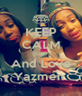 KEEP CALM Bitch  And Love Yazmen  - Personalised Poster A4 size