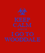 KEEP CALM BITCH I GO TO WOODDALE - Personalised Poster A4 size