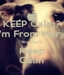KEEP Calm? Bitch I'm From Marysville  We Don't  Keep Calm - Personalised Poster A4 size