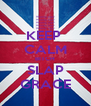 KEEP  CALM BITCH SLAP GRACE - Personalised Poster A4 size